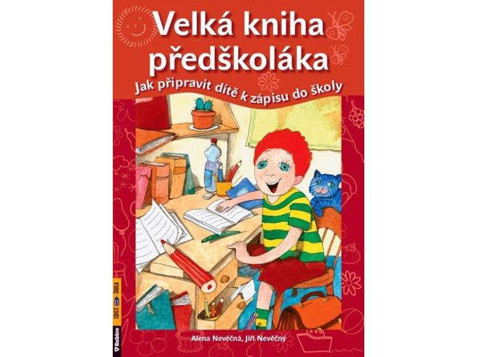 Velká kniha předškoláka - Jak připravit dítě k zápisu do školy