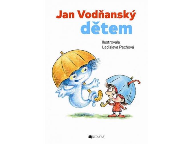 Jan Vodňanský dětem - Hádala se paraplata a další...