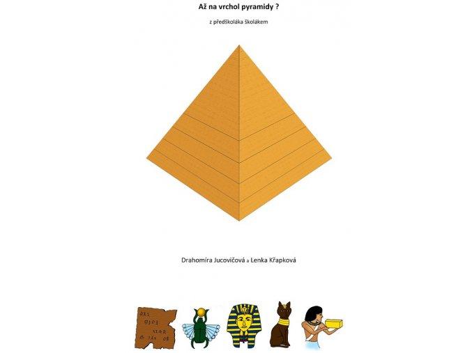 Až na vrchol pyramidy? (z předškoláka školákem)