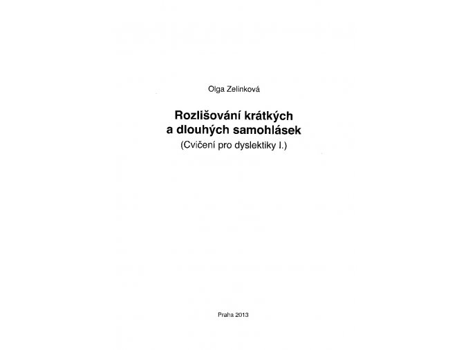 Cvičení pro dyslektiky I. - Rozlišování krátkých a dlouhých samohlásek, O. Zelinková