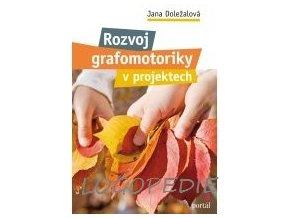 Rozvoj grafomotoriky v projektech           Jana Doležalová