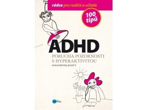 ADHD - 100 tipů pro rodiče a učitele