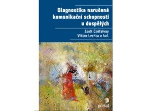 Diagnostika narušené komunikační schopnosti u dospělých