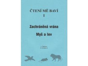 Čtení mě baví I. Zachráněná vrána, Myš a lev, O. Zelinková