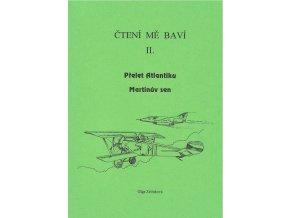 Čtení mě baví II. Přelet Atlantiku, Martinův sen, O. Zelinková
