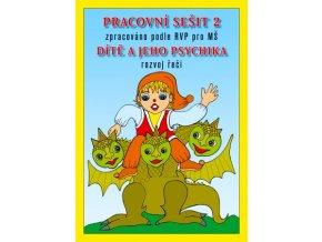 PRACOVNÍ SEŠIT 2 - Dítě a jeho psychika, rozvoj řeči