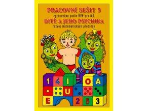 PRACOVNÍ SEŠIT 3 - Dítě a jeho psychika, rozvoj předmatematických představ