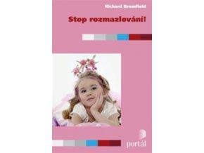 Stop rozmazlování!