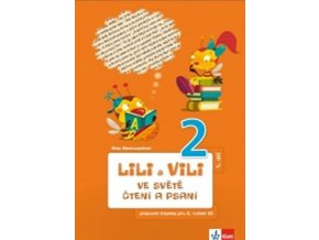 Lili a Vili 2 - Ve světě čtení a psaní - pracovní čítanka 1.díl