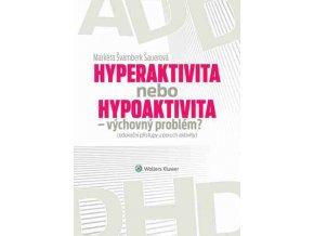 Hyperaktivita nebo hypoaktivita - výchovný problém?