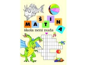 MAŠTINA - škola není nuda