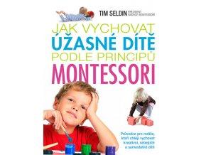 Jak vychovat úžasné dítě podle principů Montessori