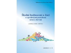 Školní hodnocení a žáci se specifickými poruchami učení a chování