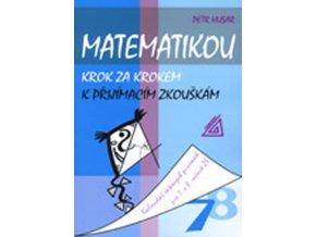 Matematikou krok za krokem k prijimacim zkouskam