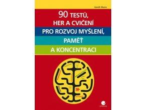 90 testu her a cviceni pro rozvoj mysleni pamet a koncentraci