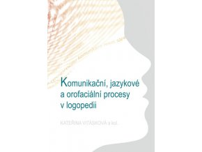 Komunikacni jazykove a orofacialni procesy v logopedii