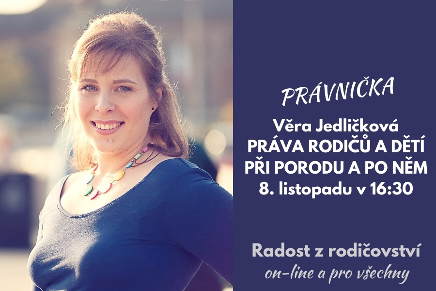Práva rodičů a dětí při porodu a po něm: přednáška s právničkou Věrou Jedličkovou