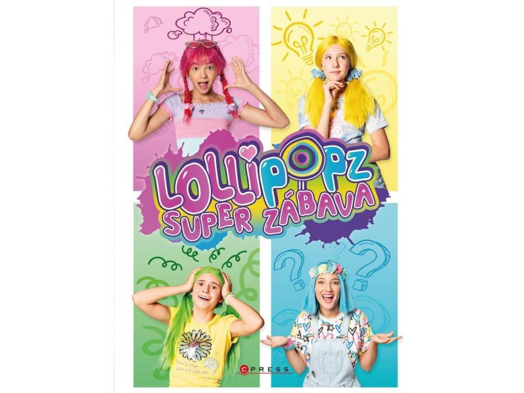 Lollipopz - Super Zábava (PŘEDPRODEJ)