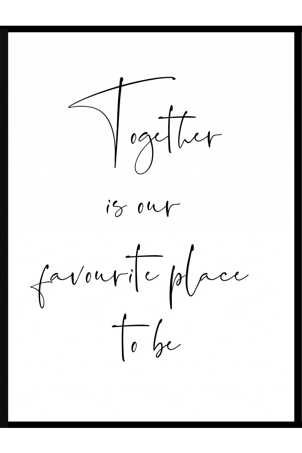 Plakát Together is our favourite place to be