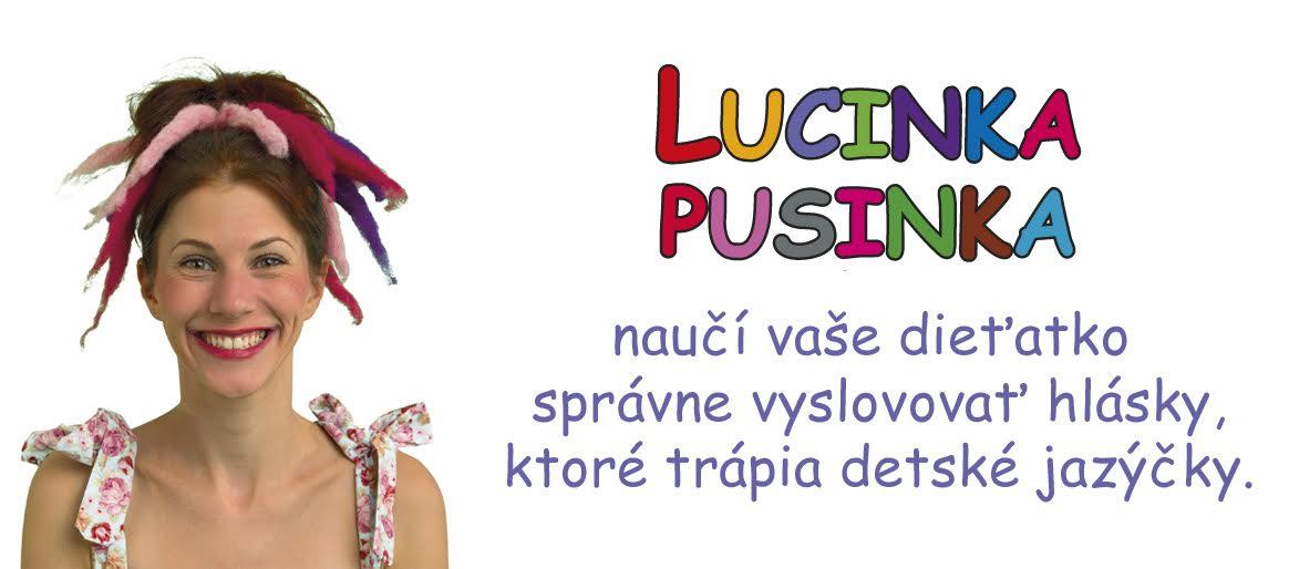 Lucinka Pusinka - naučí vaše dieťatko správne vyslovovať