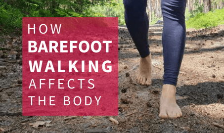 How barefoot walking affects the body