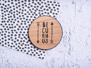 Be courious