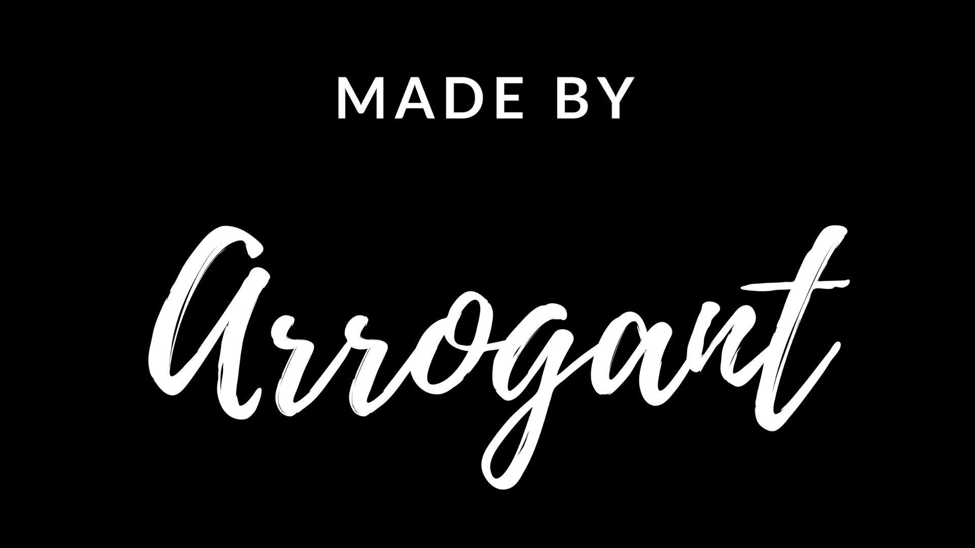 Made by Arrogant