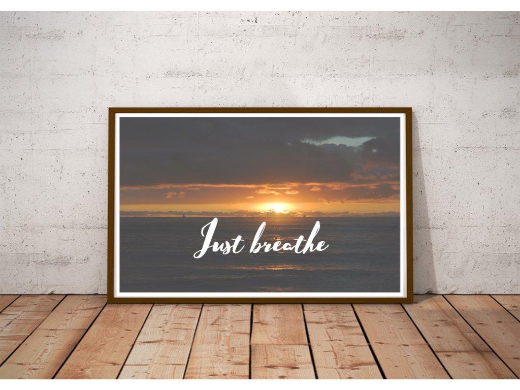 Plakát ,,JUST BREATHE,,
