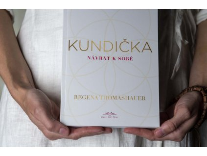 """Kniha """"Kundička... návrat k sobě"""" - Regena Thomashauer"""