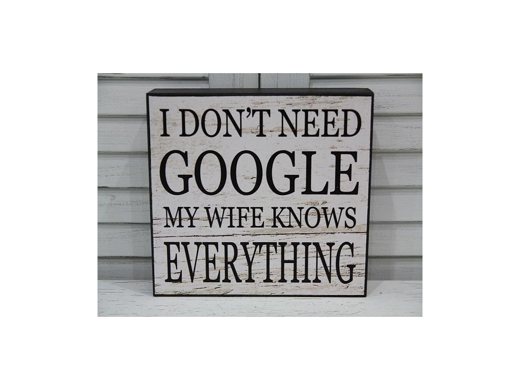 Dřevěná cedule I don't need Google1.