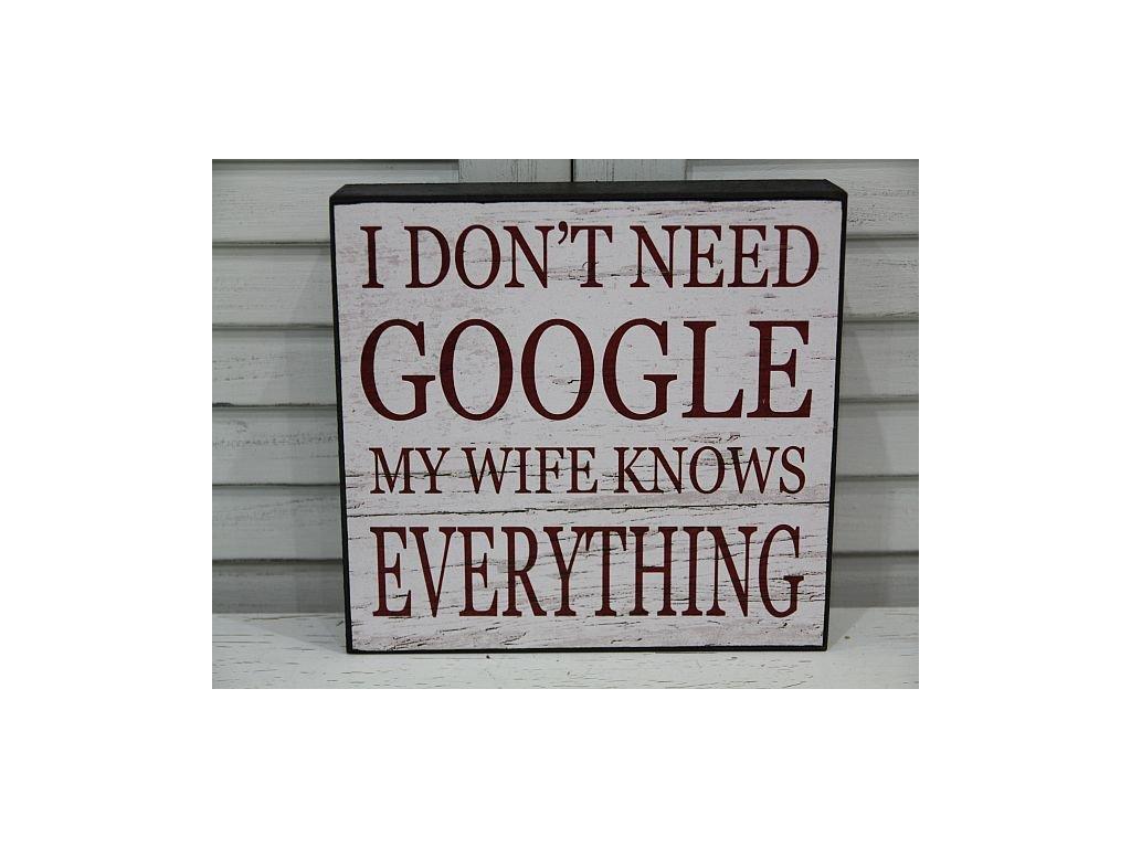 Dřevěná cedule I don´t need Google 2.