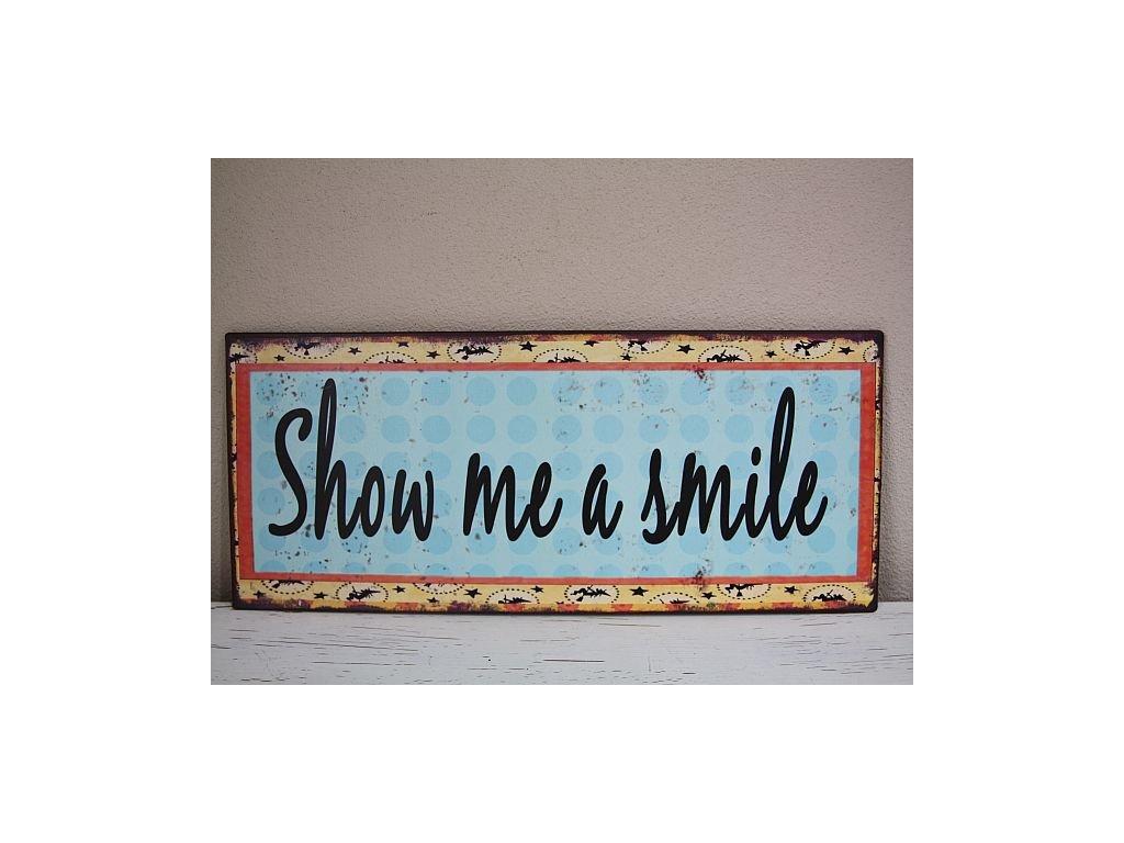 Plechová cedule Show me a smile