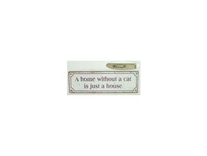 Plechová cedule Home without a cat