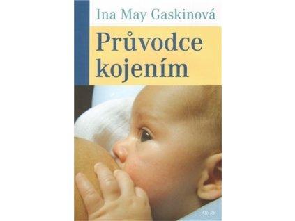 Průvodce kojením ( Ina May Gaskinová )