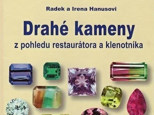 Drahé kameny z pohledu restaurátora a klenotníka - Radek a Irena Hanusovi