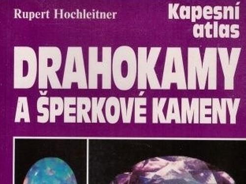 Drahokamy a šperkové kameny - Rupert Hochleitner