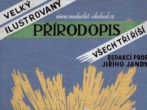 Mineralogie - Dr. Boh. Ježek - Velký ilustrovaný přírodopis všech tří říší V a VI