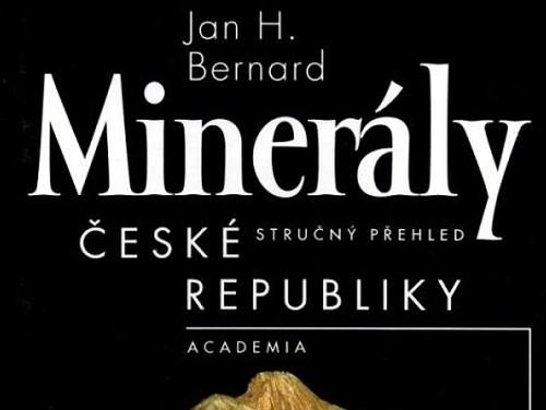 Minerály České republiky: stručný přehled - Jan H. Bernard