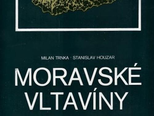 Moravské vltavíny - Milan Trnka, Stanislav Houzar