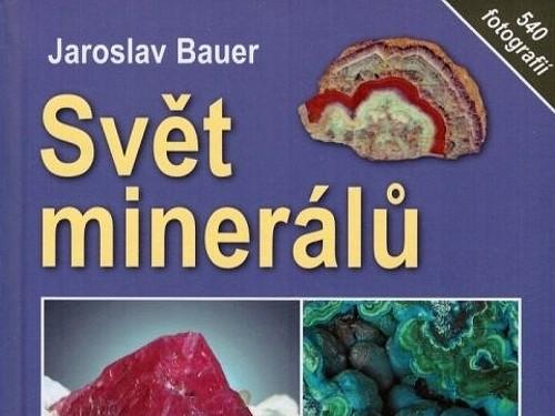 Svět minerálů - Jaroslav Bauer