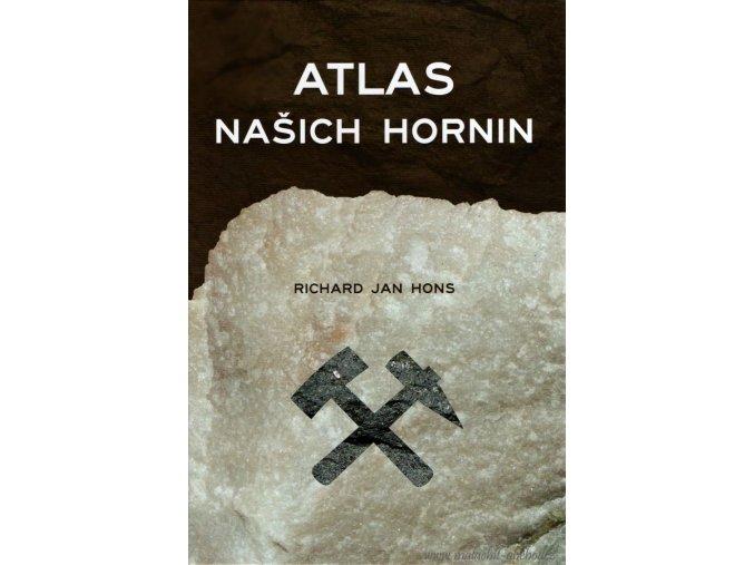 Atlas našich hornin - Richard Jan Hons
