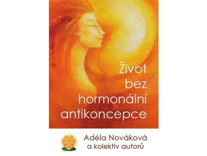 zivot bez hormonalni antikoncepce