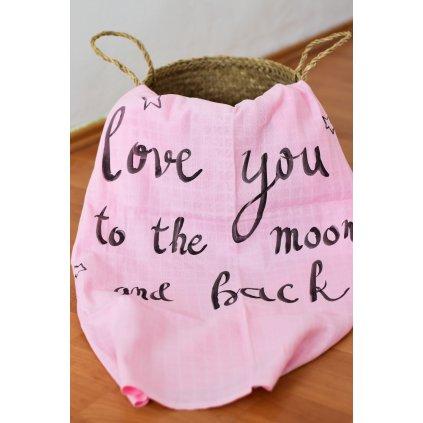 Látková osuška růžová Love you to the moon and back