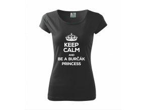 KEEP CALM and be a BURČÁK princess