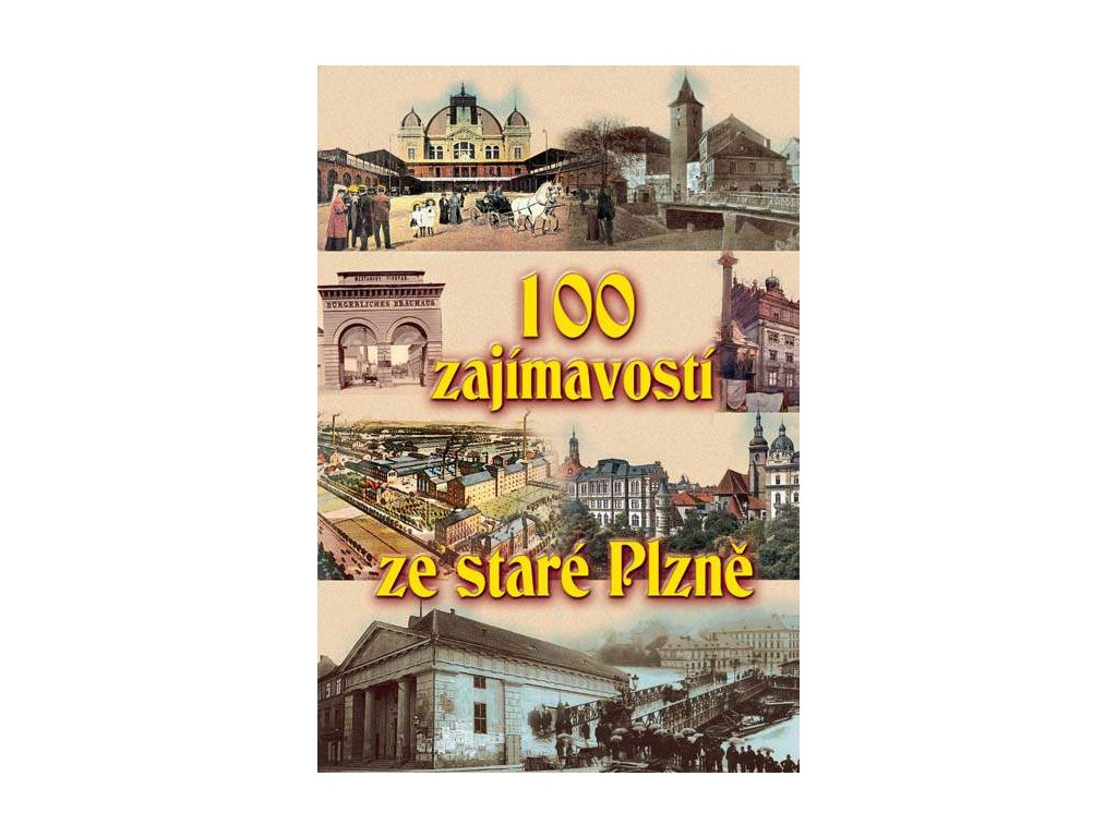 100 zajímavostí za staré Plzně I.
