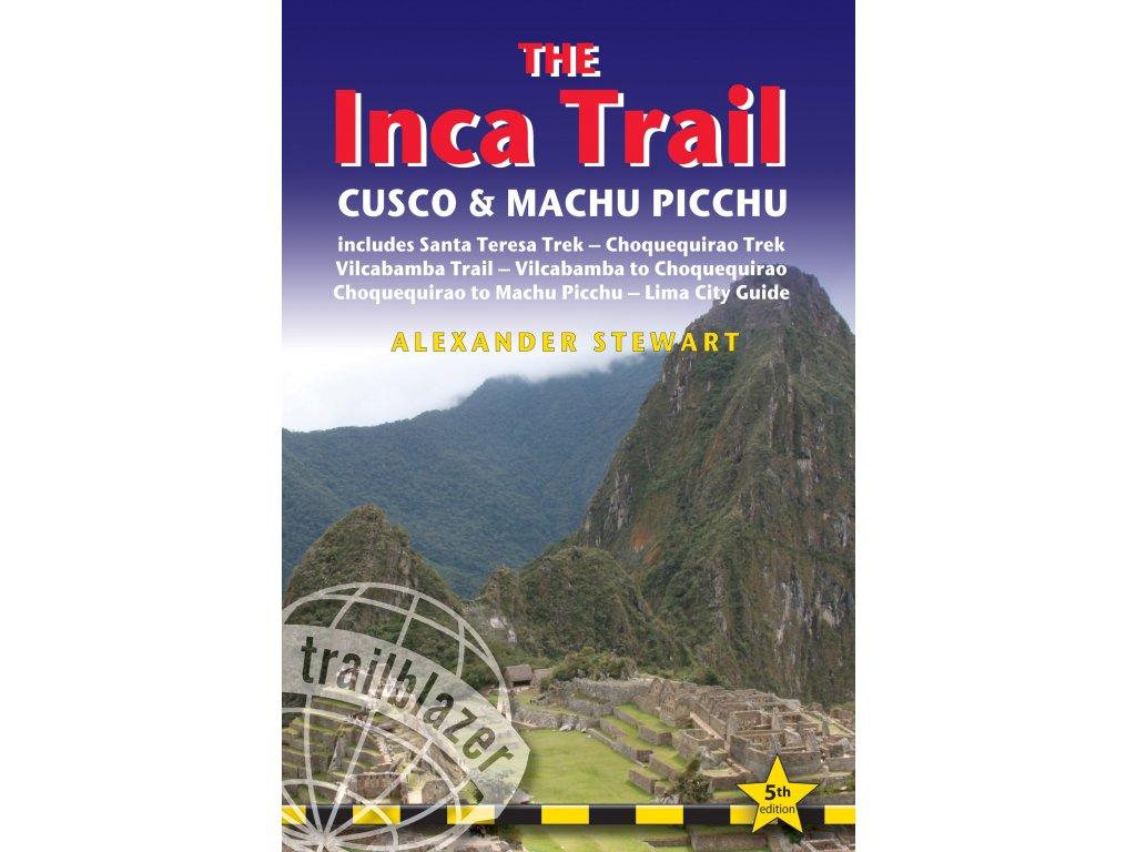 Inca Trail,Cuzco,Machu Picchu/průvodce 2013 Trailblazer