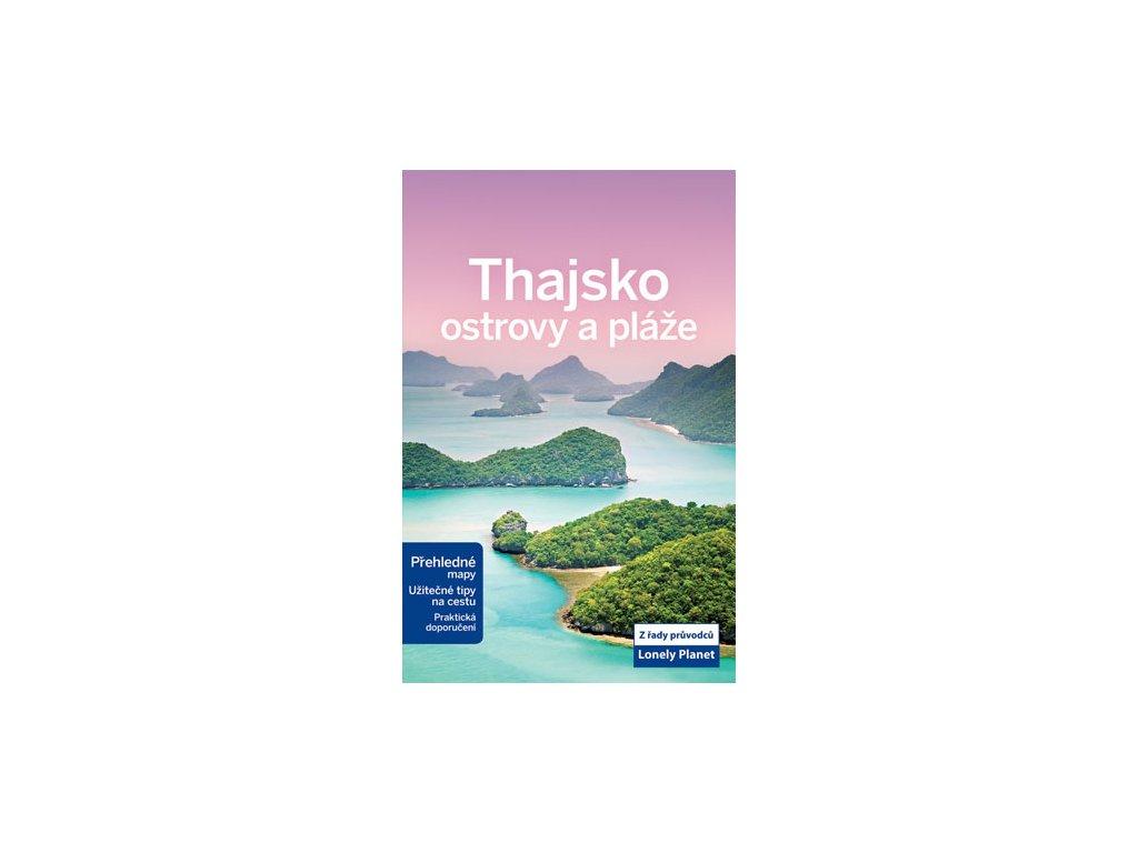 Thajsko ostrovy a pláže - průvodce  LP česky