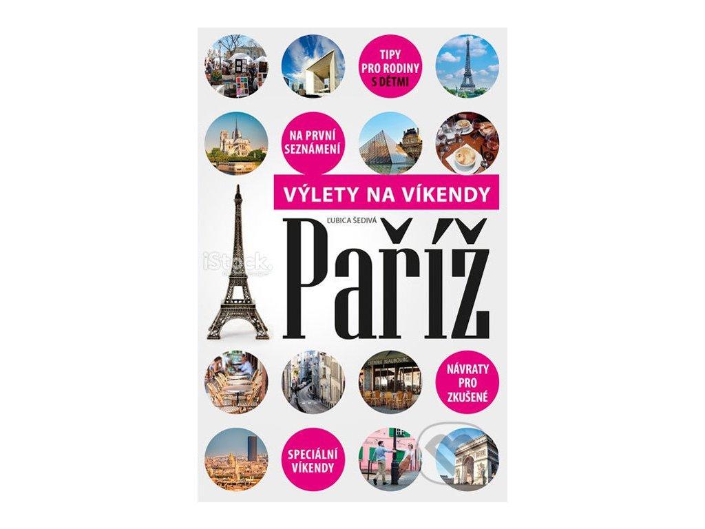 Paříž-výlety na víkendy/průvodce  Cpress