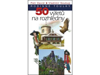 50 výletů na rozhledny/průvodce SD