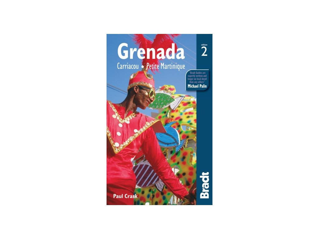 Grenada, Carriacou, Pet. Martinique 2nd edition 2012 Bradt